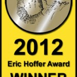 The Eric Hoffer Award  2011 Honorable Mention - Memoir